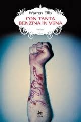 Con tanta benzina in vena by Warren Ellis