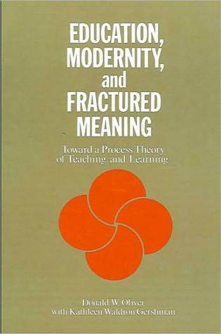 Education, Modernity, and Fractured Meaning