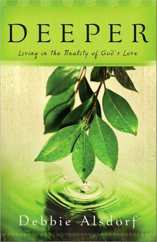Deeper: Living in the Reality of God