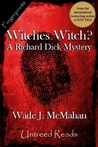 Witches Witch? a Richard Dick Mystery