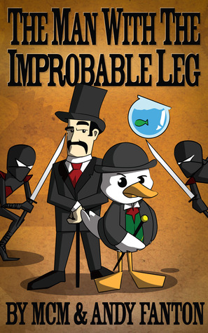 The Man With the Improbable Leg by MCM