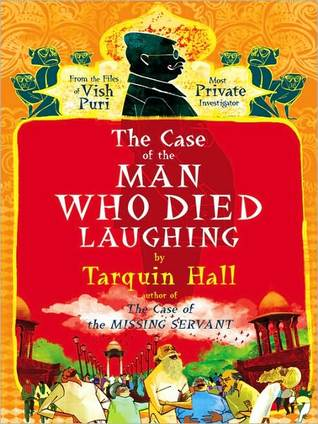 The Case of the Man Who Died Laughing: Vish Puri, Most Private Investigator Series, Book 2