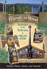 Legends In Wood: Stories Of The Totems