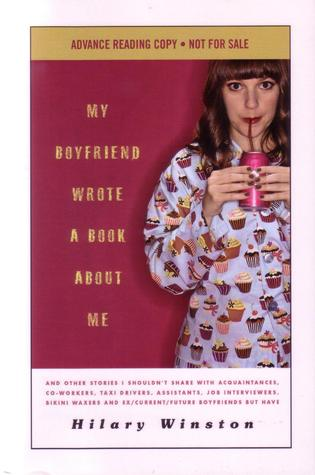 My Boyfriend Wrote a Book About Me by Hilary Winston