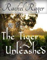 The Tiger,Unleashed by Rachel Rager