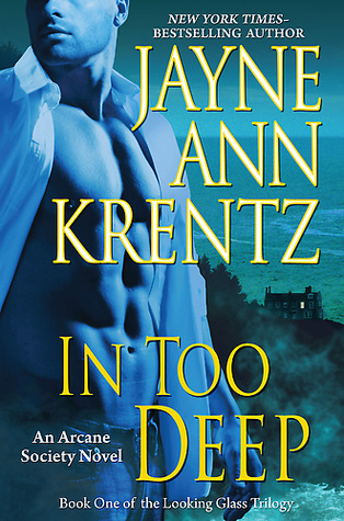 In Too Deep (Arcane Society, #10; Looking Glass Trilogy, #1)