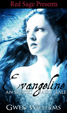 Evangeline: An Erotic Fairy Tale