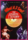 What'd I Say: The Atlantic Story, 50 Years of Music
