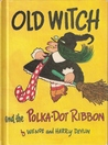Old Witch And The Polka Dot Ribbon