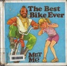 The Best Bike Ever (Mr. T and Me)