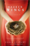 Broken Wings by Carla Stewart