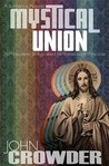 Mystical Union by John Crowder