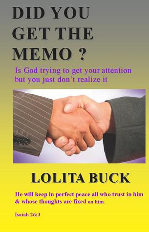 Did You Get the Memo? by Lolita Buck