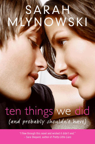 Ten Things We Did (and Probably Shouldn't Have) Sarah Mlynowski epub download and pdf download