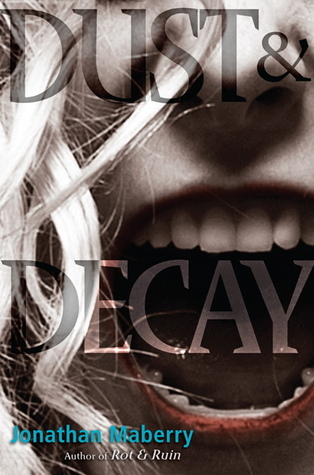 Dust and Decay (Benny Imura #2)