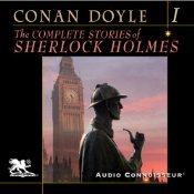 The Complete Stories of Sherlock Holmes, Volume 1 by Arthur Conan Doyle