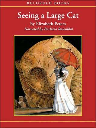 Seeing a Large Cat (Amelia Peabody Series #9)