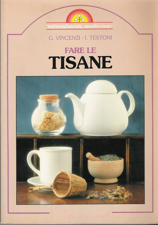 Fare le tisane by Ines Testoni
