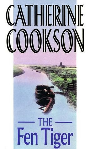 Fen Tiger by Catherine Cookson