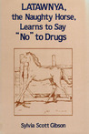 """Latawnya, the Naughty Horse, Learns to Say """"No"""" to Drugs"""