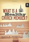 What Is a Healthy Church Member? by Thabiti M. Anyabwile