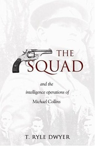 The Squad by T. Ryle Dwyer