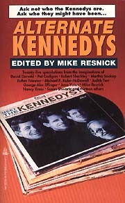 Alternate Kennedys by Mike Resnick