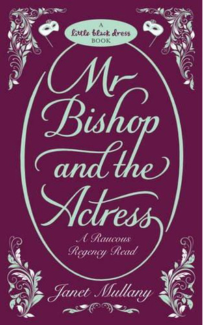 Mr Bishop And The Actress by Janet Mullany
