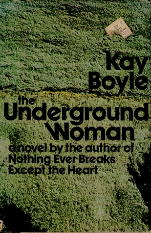 The Underground Woman by Kay Boyle