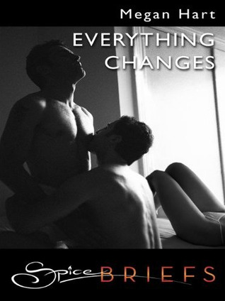 Everything Changes by Megan Hart