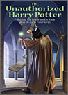 The Unauthorized Harry Potter: Everything You Ever Wanted to Know about the Harry Potter Series