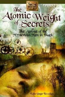 The Atomic Weight of Secrets or The Arrival of the Mysterious Men in Black (The Young Inventors Guild #1)