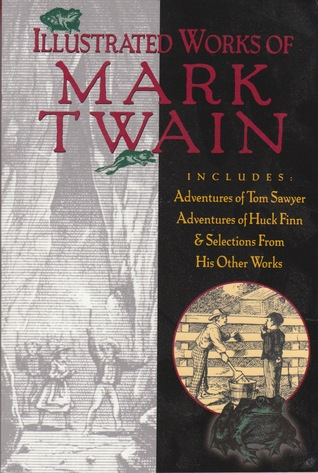 Illustrated Works Of Mark Twain by Mark Twain