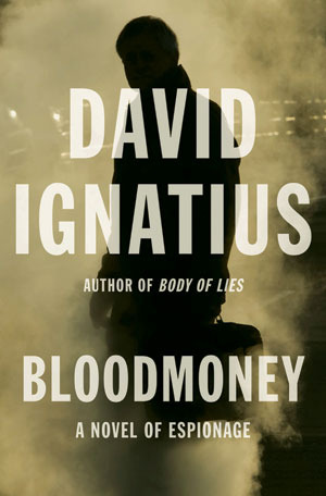 Bloodmoney by David Ignatius