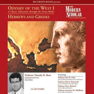 The Modern Scholar - Odyssey Of The West I (1) Hebrews and Gr... by Timothy B. Shutt