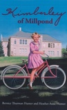 Kimberley of Millpond by Bernice Thurman Hunter