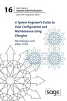 A System Engineer's Guide to Host Configuration and Maintenance using Cfengine (SAGE Short Topics in System Administration, #16)