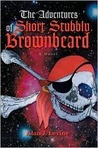 The Adventures of Short Stubbly Brownbeard by Alan J.  Levine