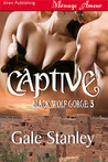 Captive (Black Wolf Gorge, #3)