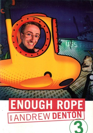 Enough Rope 3 - As Seen on ABC TV