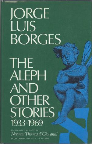 The Aleph & Other Stories 1933-69 by Jorge Luis Borges
