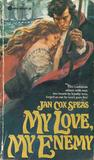 My Love, My Enemy by Jan Cox Speas