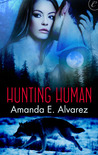Hunting Human by Amanda E. Alvarez