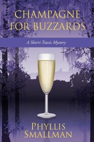Champagne for Buzzards by Phyllis Smallman