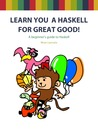 Learn You a Haskell for Great Good! by Miran Lipovaa