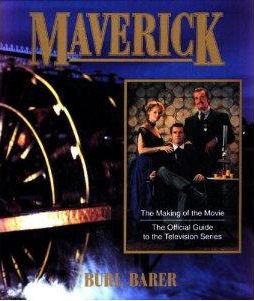 Maverick: The Making of the Movie : The Official Guide to the Television Series