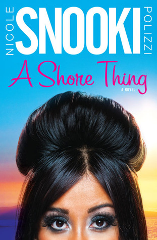 A Shore Thing by Nicole &quot;Snooki&quot; Polizzi