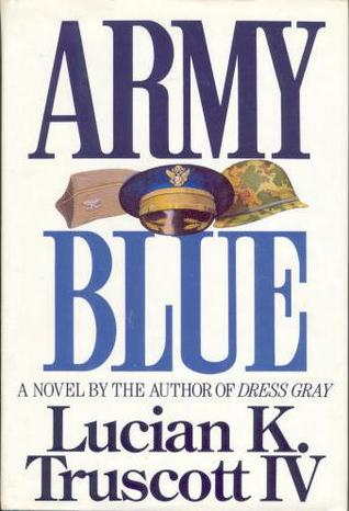 Army Blue by Lucian K. Truscott IV