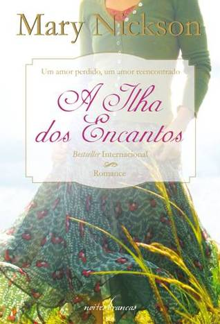 A Ilha dos Encantos by Mary Nickson