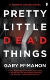 Pretty Little Dead Things (Thomas Usher, #1)